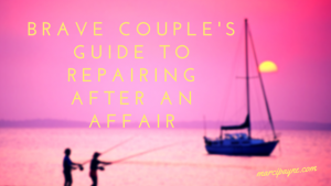 Brave Couple's Guide to Repairing After an Affair