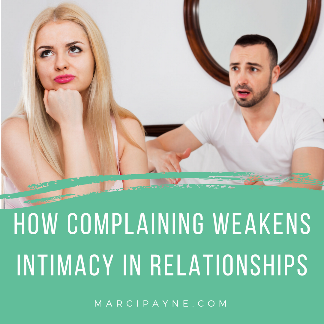 Complaining Weakens Intimacy