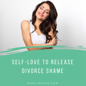 Divorce recovery for shame and self love