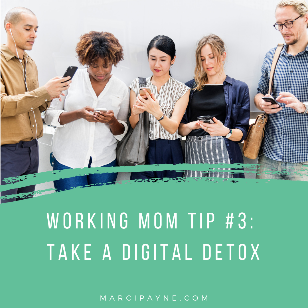working mom tips | take digital detox